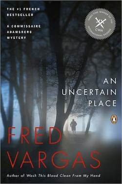 An Uncertain Place by Fred Vargas