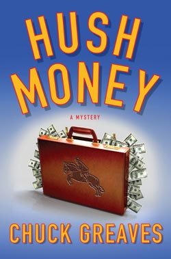 Hush Money by Chuck Greaves