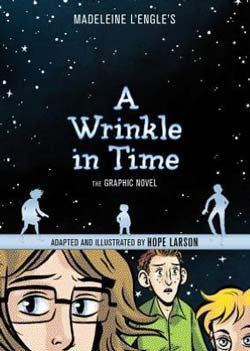 A Wrinkle in Time by Madeleine L'Engle, Illustrated by Hope Larson