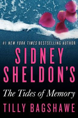 Sidney Sheldon's Tides of Memory by Tilly Bagshawe