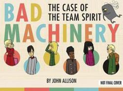 Bad Machinery by John Allison