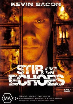 Stir of Echoes starring Kevin Bacon